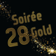 Gagnez vos places pour la SOIREE 28 GOLD