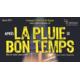 """Gagnez vos places pour la pièce """"Après la pluie le bon temps"""", le 14 mai 2017 à Lausanne"""
