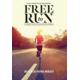 "Gagnez 1 dossard pour Morat-Fribourg ou 1 DVD du film ""Free to run"""
