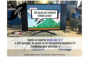 Gagnez superbe écran LDLC 31. 5'' et un kit Raspberry Pi 3 Rétrogaming